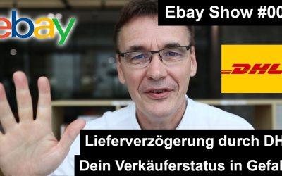 Ebay Verkäuferstatus gefährdet durch DHL? | #006